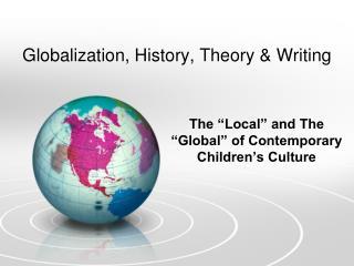 Globalization, History, Theory & Writing