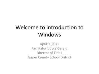 Welcome to introduction to Windows