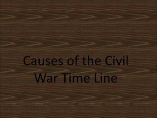 Causes of the Civil War Time Line