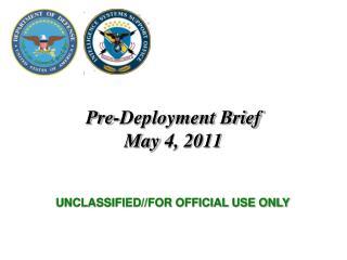 Pre-Deployment Brief  May 4, 2011