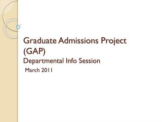 Graduate Admissions Project (GAP) Departmental Info Session
