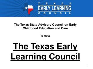 The Texas State Advisory Council on Early Childhood Education and Care is now