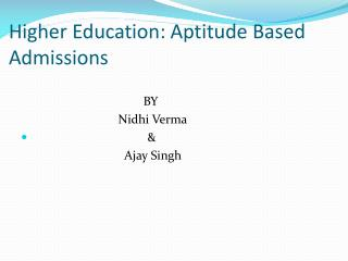 Higher Education: Aptitude Based                                  Admissions