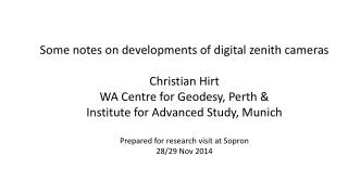 Some notes on developments of digital zenith cameras Christian Hirt WA Centre for Geodesy, Perth &