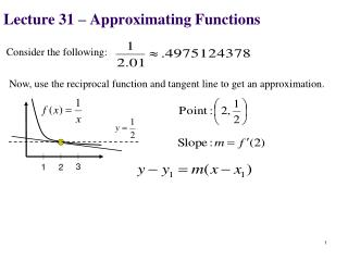 Lecture 31 –  Approximating Functions