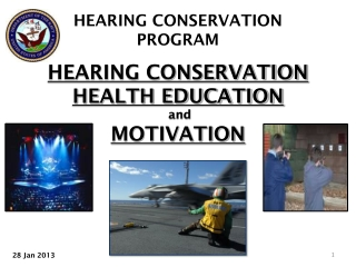 HEARING CONSERVATION HEALTH EDUCATION AND MOTIVATION