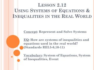 Lesson 2.12 Using Systems of Equations & Inequalities in the Real World