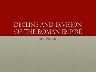 Decline and Division of the Roman Empire