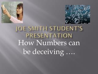 Joe Smith Student's Presentation