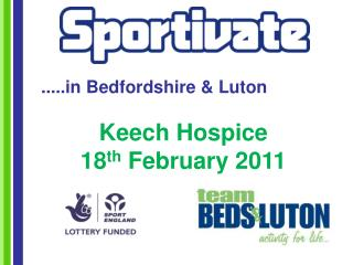 Keech  Hospice 18 th  February 2011