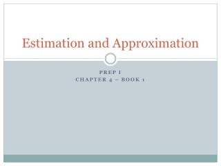 Estimation and Approximation