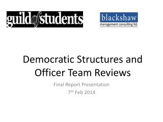 Democratic  Structures and Officer Team  Reviews