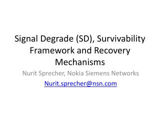 Signal Degrade (SD), Survivability Framework and Recovery Mechanisms