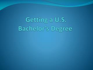 Getting a U.S.  Bachelor's Degree