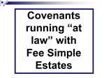 Covenants  running  at law  with Fee Simple Estates