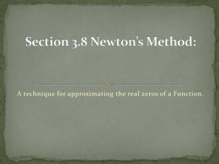 Section 3.8 Newton's Method: