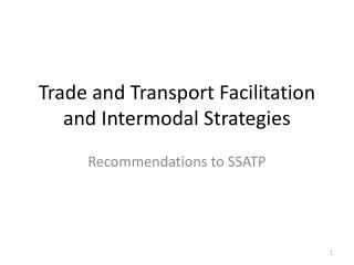 Trade and Transport Facilitation  and Intermodal Strategies