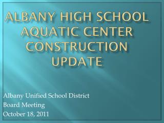 Albany High School  Aquatic Center  Construction Update