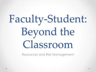 Faculty-Student: Beyond the Classroom