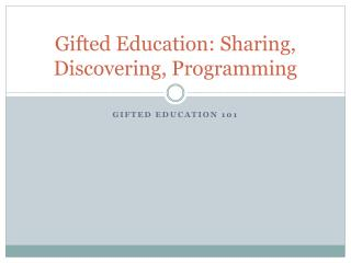 Gifted Education: Sharing, Discovering, Programming