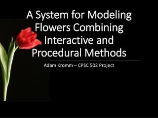 A System  for Modeling Flowers Combining Interactive and Procedural Methods