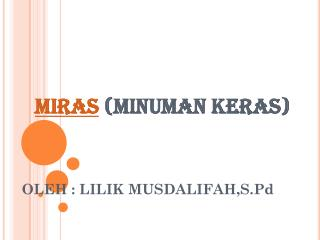 MIRAS  (MINUMAN KERAS)