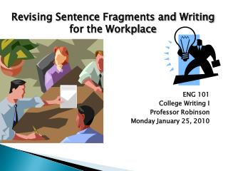 ENG 101 College Writing I Professor Robinson Monday January 25, 2010