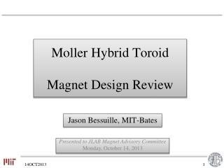 Moller Hybrid Toroid  Magnet Design Review