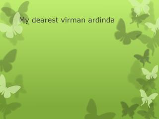 My dearest  virman ardinda
