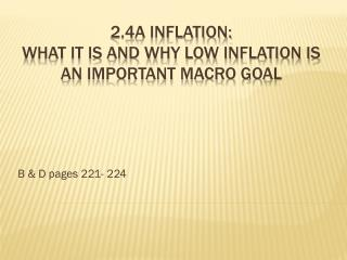 2.4A Inflation:  What it is and Why low inflation is an important macro goal