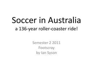 Soccer in Australia a 136-year roller-coaster ride!