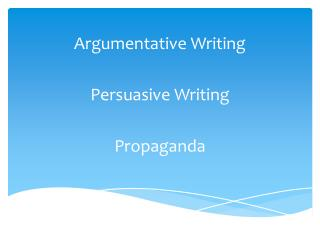 Argumentative Writing Persuasive Writing Propaganda