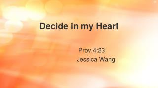Decide in my Heart