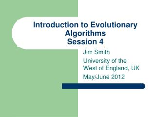 Introduction to Evolutionary  Algorithms Session 4