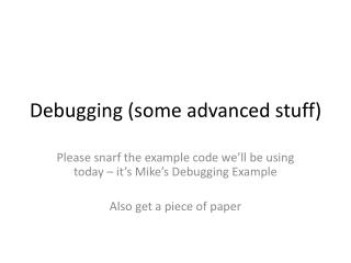 Debugging (some advanced stuff)