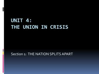 UNIT 4:   THE UNION IN CRISIS