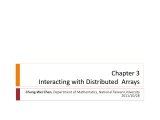 Chapter 3  Interacting with Distributed  Arrays