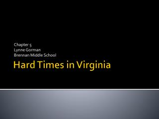 Hard Times in Virginia
