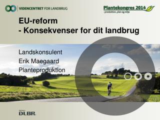 EU-reform - Konsekvenser for dit landbrug
