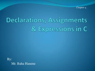 Declarations, Assignments & Expressions in C