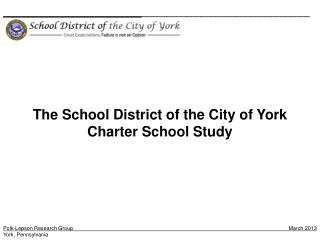 The School District of the City of York  Charter School Study