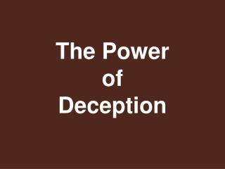 The Power of Deception