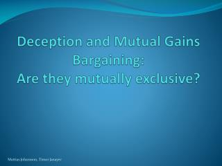 Deception and Mutual Gains Bargaining: Are they mutually exclusive?