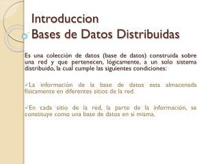 Introduccion Bases de Datos Distribuidas