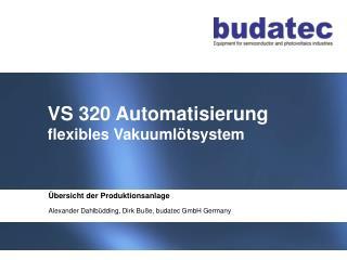 VS 320 Automatisierung  flexibles Vakuuml�tsystem
