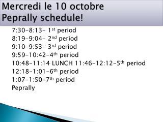 Mercredi  le 10  octobre Peprally  schedule!
