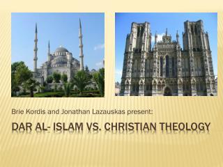 Dar al- Islam vs. Christian Theology
