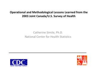 Operational and Methodological Lessons Learned from the 2003 Joint Canada/U.S. Survey of Health