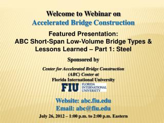 Welcome to Webinar on Accelerated Bridge  Construction Featured Presentation: