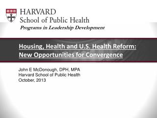 Housing, Health and U.S. Health Reform: New Opportunities for Convergence